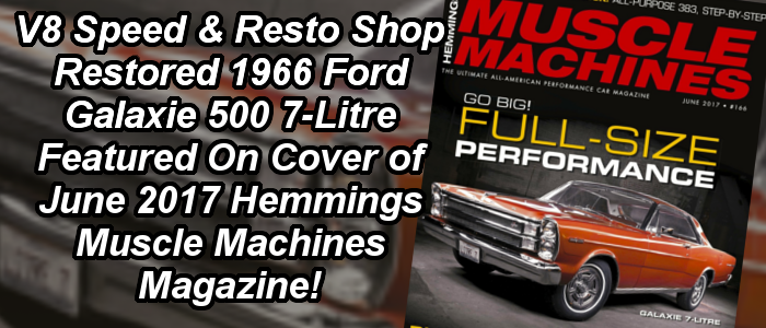 1966 Ford Galaxie Restored by V8 Speed and Resto Shop on Hemmings Muscle Machines Cover