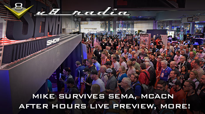 V8 Radio Podcast: Mike Survives the SEMA Show, MCACN After Hours Live! Preview, Trivia, and MORE!