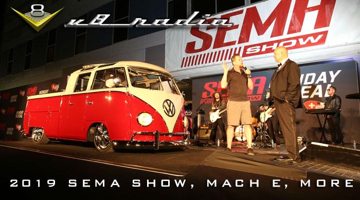 V8 Radio Podcast:  2019 SEMA Show Recap, Mustang Mach E, Events, Trivia, and More!