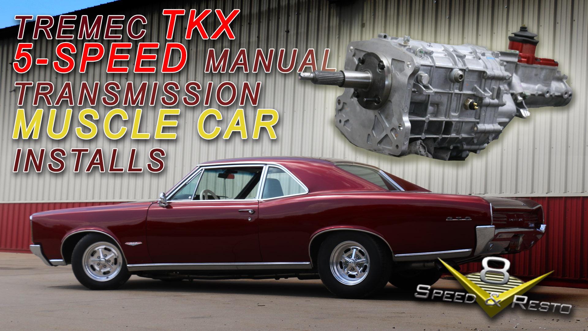 Tremec TKX 5-Speed Manual Transmission Conversion at V8 Speed and Resto Shop